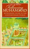 Following Muhammad 1st Edition