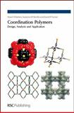 Coordination Polymers : Design, Analysis and Application, Batten, Stuart R. and Turner, David R., 0854048375