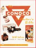 The Conoco Collector's Bible, Todd P. Helms, 0887408370