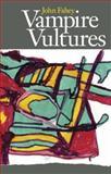 Vampire Vultures, John Fahey, 0965618374