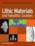 Lithic Materials and Paleolithic Societies, Blades, Brooke S. and Adams, Brian, 1405168374