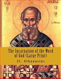 The Incarnation of the Word of God (Large Print), St. Athanasius, 1490388370