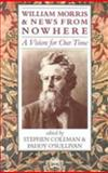 William Morris and News from Nowhere : A Vision for Our Time, Stephen Coleman, 1870098374