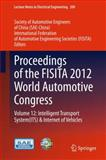 Proceedings of the FISITA 2012 World Automotive Congress : Volume 12: Intelligent Transport SystemITS& Internet of Vehicles, , 3642338372