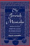 The Jewish Messiahs : From the Galilee to Crown Heights, Lenowitz, Harris, 0195148371