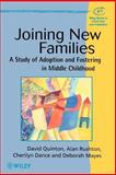 Joining New Families : A Study of Adoption and Fostering in Middle Childhood, Quinton, David and Dance, Cherilyn, 047197837X