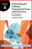 Understanding and Facilitating Organizational Change in the 21st Century : Recent Research and Conceptualizations, Jones, Elizabeth A. and AEHE Staff, 0787958379
