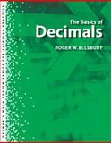 The Basics of Decimals, Ellsbury, Roger, 1439058377
