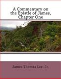 A Commentary on the Epistle of James, Chapter One, James Lee, 1491058374