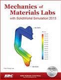 Mechanics of Materials Labs with SolidWorks Simulation 2013, Lee, Huei-Huang, 1585038377