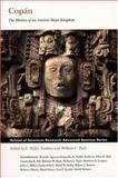 Copan : The History of an Ancient Maya Kingdom, Andrews, E. Wyllys and Fash, William Leonard, 1930618379