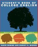 Student's Book of College English : Rhetoric, Reader, Research Guide, and Handbook, Skwire, David and Wiener, Harvey S., 0205648371