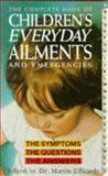 The Complete Book of Children's Everyday Ailments and Emergencies, Martin Edwards, 0572018371