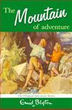 The Mountain of Adventure, Enid Blyton, 0330448374