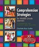 Comprehension Strategies for Middle Grade Learners, Charlotte Rose Sadler, 087207837X