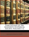 Publications of the Mississippi Historical Society, , 1142248372
