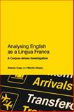 Analyzing English as a Lingua Franca : A Corpus-Driven Investigation, Dewey, Martin and Cogo, Alessia, 1441158375