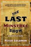 The Last Minstrel Show, Peter Goldman, 1470008378