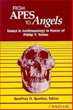 From Apes to Angels : Essays in Anthropology in Honor of Phillip V. Tobias, , 0471568376