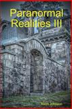 Paranormal Realities III, Keith Johnson, 0615968376