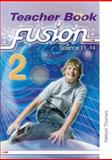 Fusion 2 Teacher Book Science 11-14, Ruth Miller and Darren Forbes, 0748798374