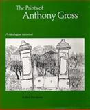 The Prints of Anthony Gross : A Catalogue Raisonne, Herdman, Robin, 0859678377
