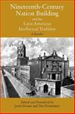 Nineteenth-Century Nation Building and the Latin American Intellectual Tradition, , 0872208370