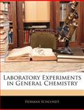 Laboratory Experiments in General Chemistry, Herman Schlundt, 1144148375