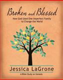 Broken and Blessed Participant Book, Jessica LaGrone, 1426778376