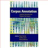 Corpus Annotation : Linguistic Information from Computer Text Corporation, Garside, Roger and Leech, Geoffrey N., 0582298377