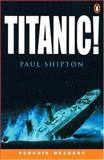 Titanic!, Shipton, Paul, 0582438373