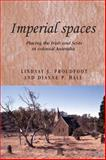 Imperial Spaces, Lindsay Proudfoot and Dianne Hall, 0719078377