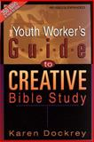 The Youth Worker's Guide to Creative Bible Study, Karen Dockrey, 0805418377