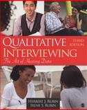 Qualitative Interviewing : The Art of Hearing Data, Rubin, Herbert J. and Rubin, Irene S., 1412978378