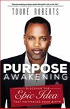 Purpose Awakening, Tour Roberts, 1455548375