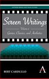 Screen Writings : Genres, Classics, and Aesthetics, Cardullo, Bert, 1843318377
