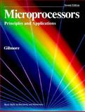 Microprocessors : Principles and Applications, Gilmore, Charles M., 0028018370
