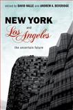 New York and Los Angeles : The Uncertain Future, Halle, David and Beveridge, Andrew A., 019977837X