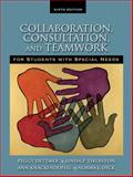 Collaboration, Consultation and Teamwork for Students with Special Needs, Dettmer, Peggy and Knackendoffel, Ann J., 020560837X