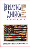 Rereading America : Cultural Contexts for Critical Thinking and Writing, , 0312148372