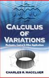 Calculus of Variations : Mechanics, Control and Other Applications, MacCluer, Charles R., 0486498379
