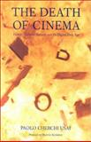 The Death of Cinema : History, Cultural Memory and the Digital Dark Age, Usai, Paolo Cherchi, 0851708374