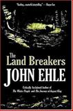Land Breakers, Ehle, John, 0977228371