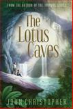 The Lotus Caves, John Christopher, 1481418378