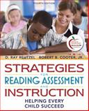 Strategies for Reading Assessment and Instruction : Helping Every Child Succeed, Reutzel, D. Ray and Cooter, Robert B., Jr., 0137048386