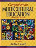 Comprehensive Multicultural Education : Theory and Practice, Bennett, Christine I., 0205358381