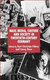 Mass Media, Culture and Society in Twentieth-Century Germany 9780230008380
