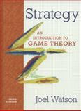 Strategy : An Introduction to Game Theory, Watson, Joel, 0393918386