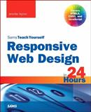 Responsive Web Design with HTML5 and CSS3 in 24 Hours, Sams Teach Yourself, Jennifer Kyrnin, 0672338386
