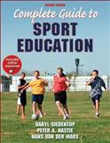 Complete Guide to Sport Education, Siedentop, Daryl and Hastie, Peter A., 0736098380
